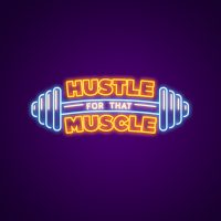 Hustle for that Muscle Neon Light