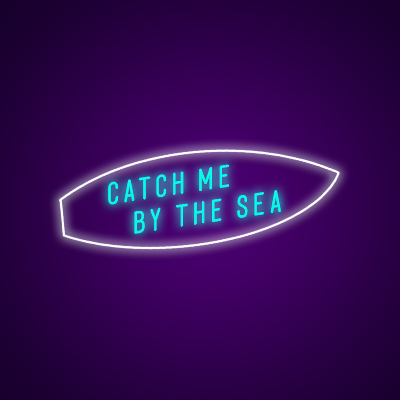 Catch Me By The Sea Neon Light