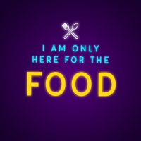 I'm Only Here for Food Neon Light