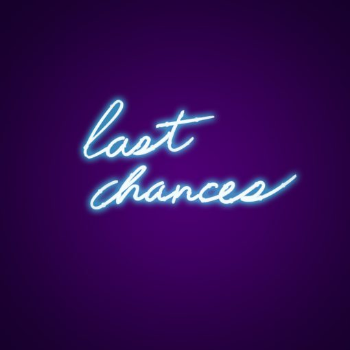 Last Chances Neon Light