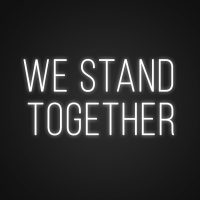 We Stand Together Neon Light