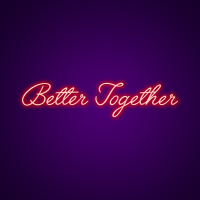 Custom Better Together Neon Sign