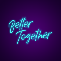 Better Together Custom Neon Signs